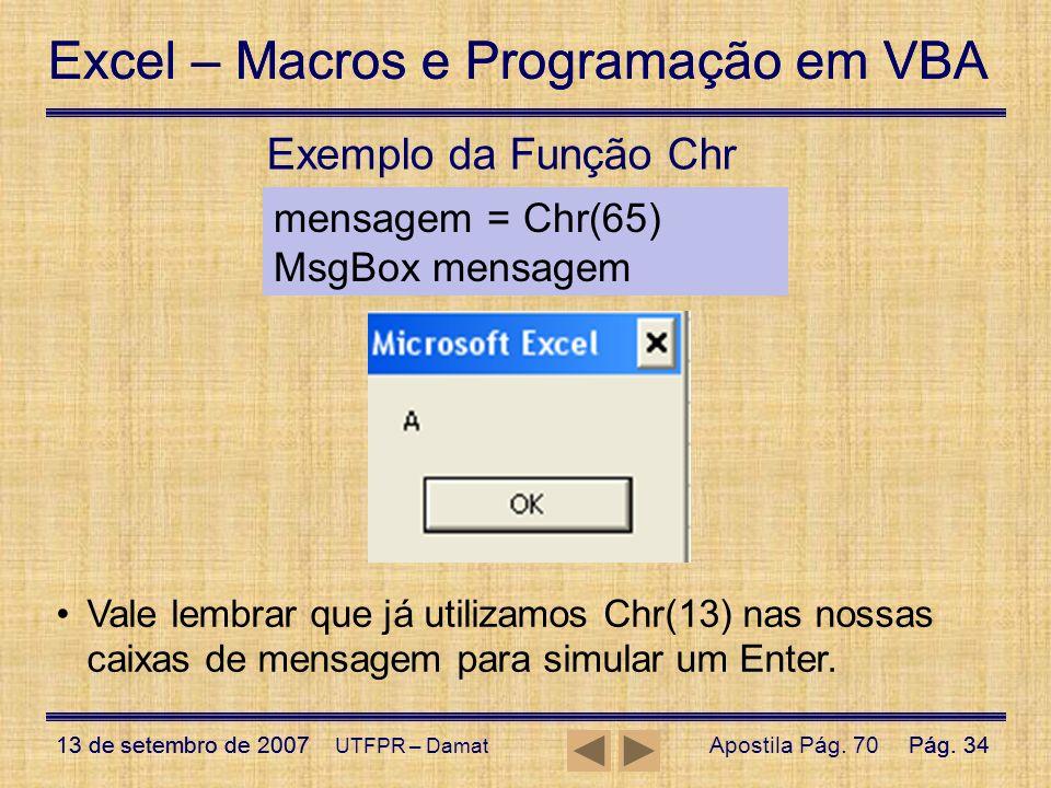 Excel – Macros e Programação em VBA 13 de setembro de 2007Pág. 34 Excel – Macros e Programação em VBA 13 de setembro de 2007Pág. 34 UTFPR – Damat Exem