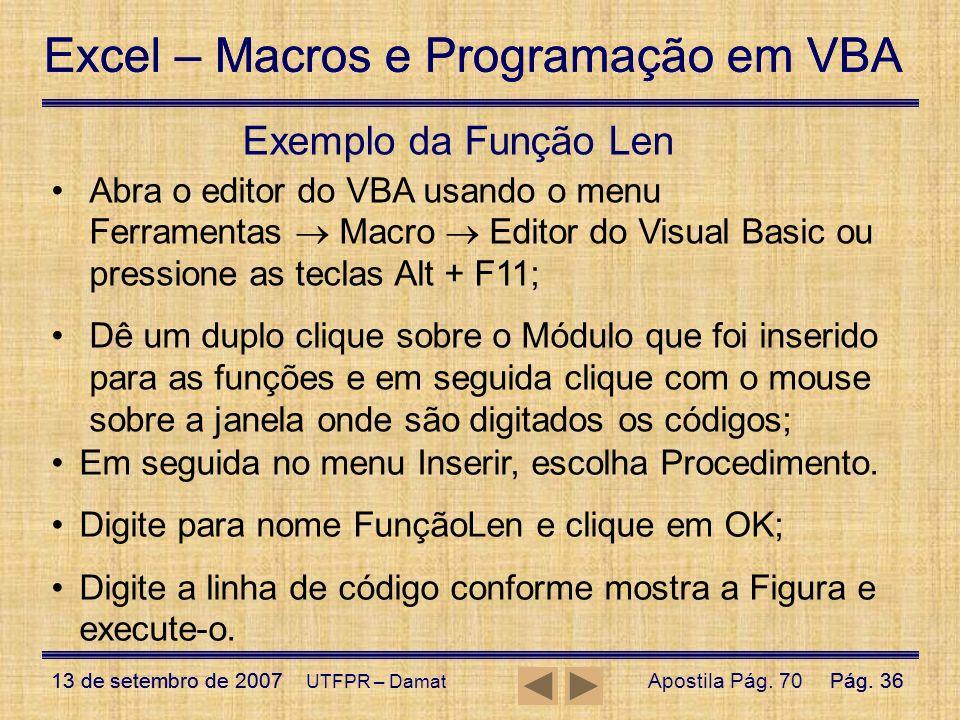 Excel – Macros e Programação em VBA 13 de setembro de 2007Pág. 36 Excel – Macros e Programação em VBA 13 de setembro de 2007Pág. 36 UTFPR – Damat Exem
