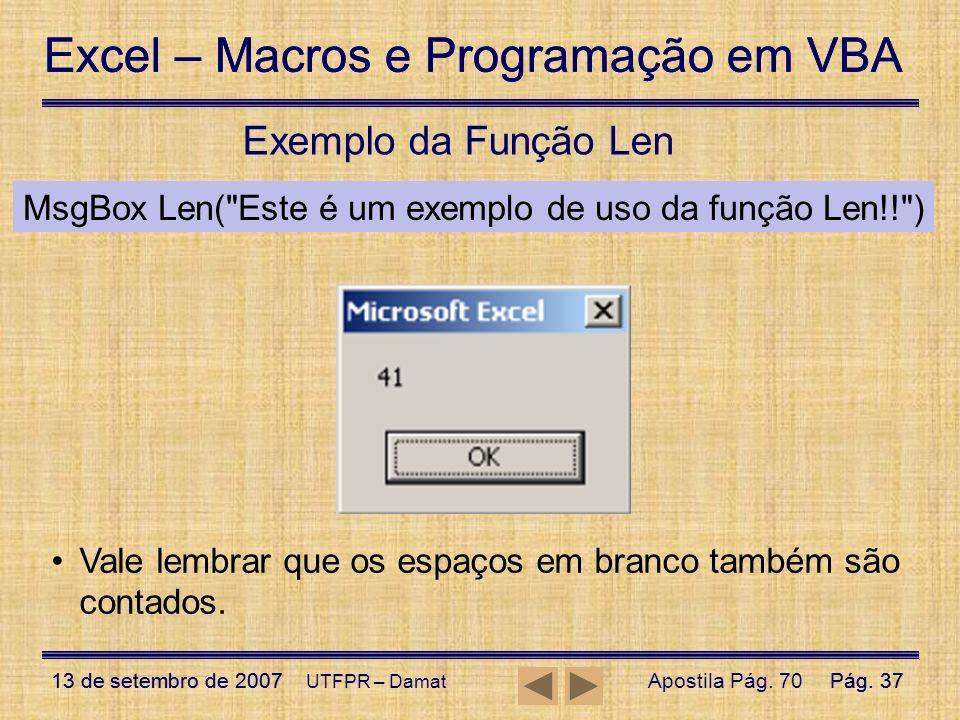 Excel – Macros e Programação em VBA 13 de setembro de 2007Pág. 37 Excel – Macros e Programação em VBA 13 de setembro de 2007Pág. 37 UTFPR – Damat Exem