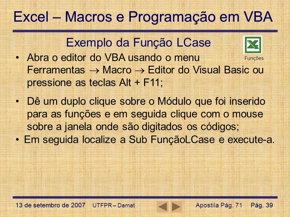 Excel – Macros e Programação em VBA 13 de setembro de 2007Pág. 39 Excel – Macros e Programação em VBA 13 de setembro de 2007Pág. 39 UTFPR – Damat Exem