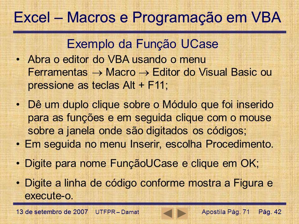 Excel – Macros e Programação em VBA 13 de setembro de 2007Pág. 42 Excel – Macros e Programação em VBA 13 de setembro de 2007Pág. 42 UTFPR – Damat Exem