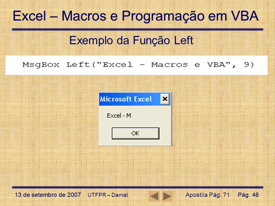 Excel – Macros e Programação em VBA 13 de setembro de 2007Pág. 46 Excel – Macros e Programação em VBA 13 de setembro de 2007Pág. 46 UTFPR – Damat Exem