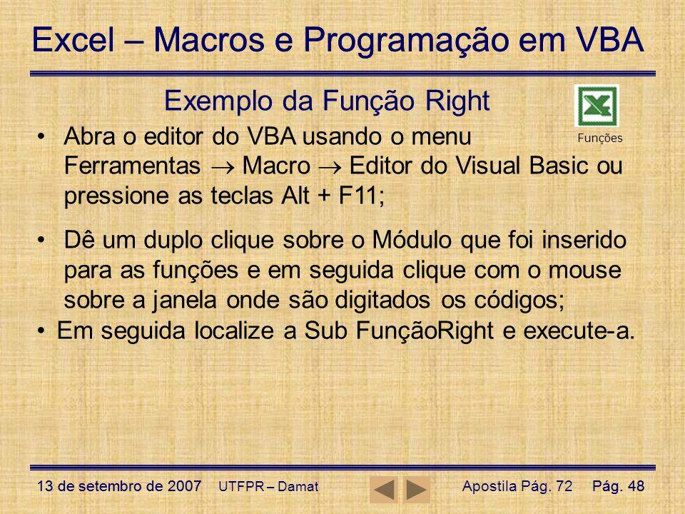 Excel – Macros e Programação em VBA 13 de setembro de 2007Pág. 48 Excel – Macros e Programação em VBA 13 de setembro de 2007Pág. 48 UTFPR – Damat Exem