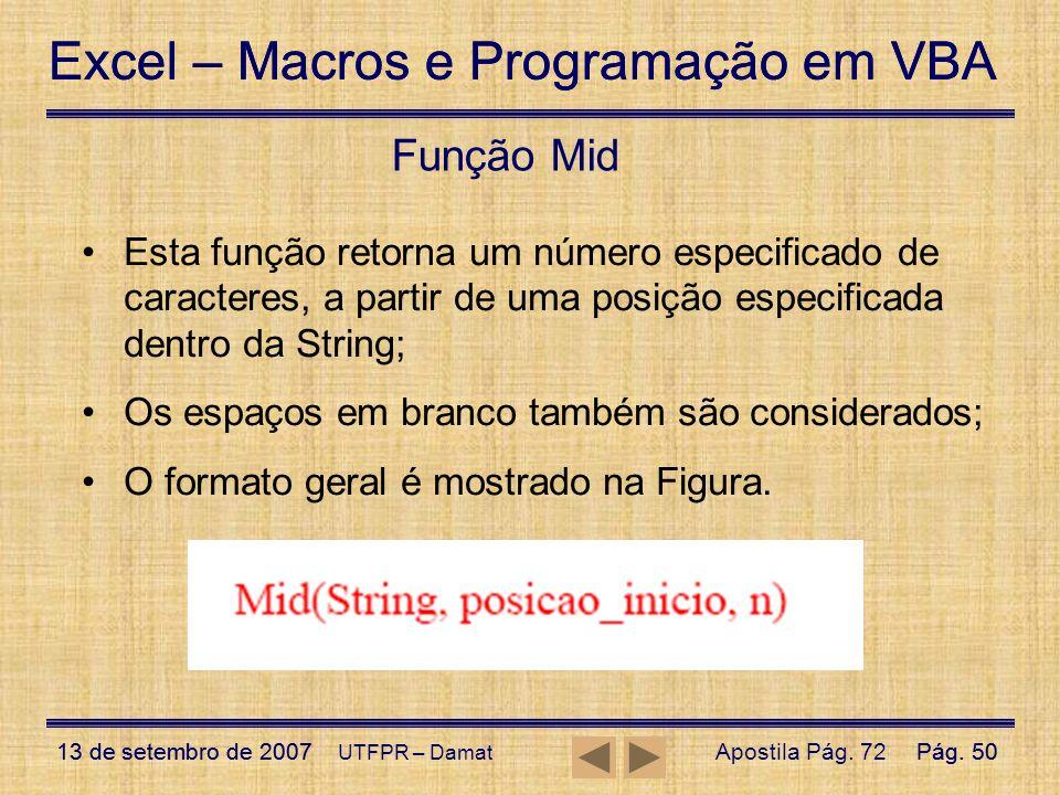 Excel – Macros e Programação em VBA 13 de setembro de 2007Pág. 50 Excel – Macros e Programação em VBA 13 de setembro de 2007Pág. 50 UTFPR – Damat Funç
