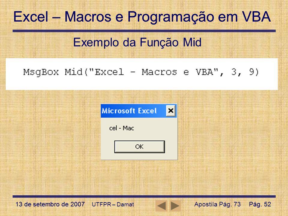 Excel – Macros e Programação em VBA 13 de setembro de 2007Pág. 52 Excel – Macros e Programação em VBA 13 de setembro de 2007Pág. 52 UTFPR – Damat Exem
