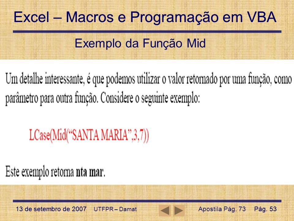 Excel – Macros e Programação em VBA 13 de setembro de 2007Pág. 53 Excel – Macros e Programação em VBA 13 de setembro de 2007Pág. 53 UTFPR – Damat Exem
