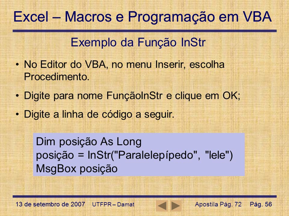 Excel – Macros e Programação em VBA 13 de setembro de 2007Pág. 56 Excel – Macros e Programação em VBA 13 de setembro de 2007Pág. 56 UTFPR – Damat Exem
