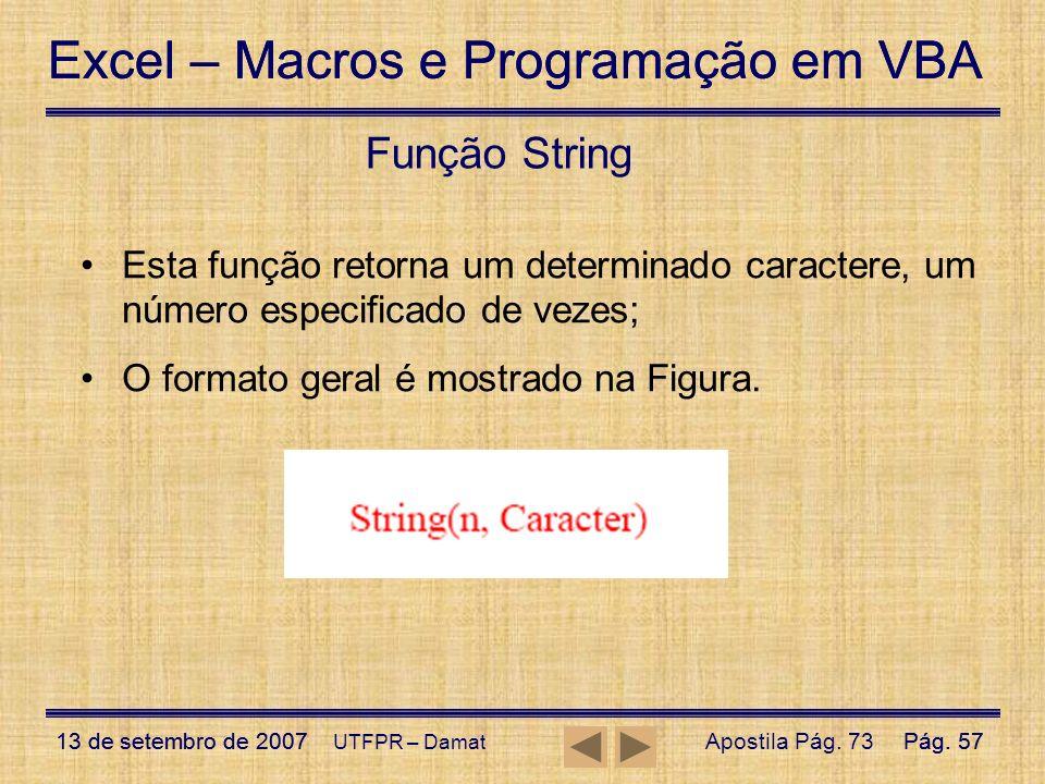 Excel – Macros e Programação em VBA 13 de setembro de 2007Pág. 57 Excel – Macros e Programação em VBA 13 de setembro de 2007Pág. 57 UTFPR – Damat Funç