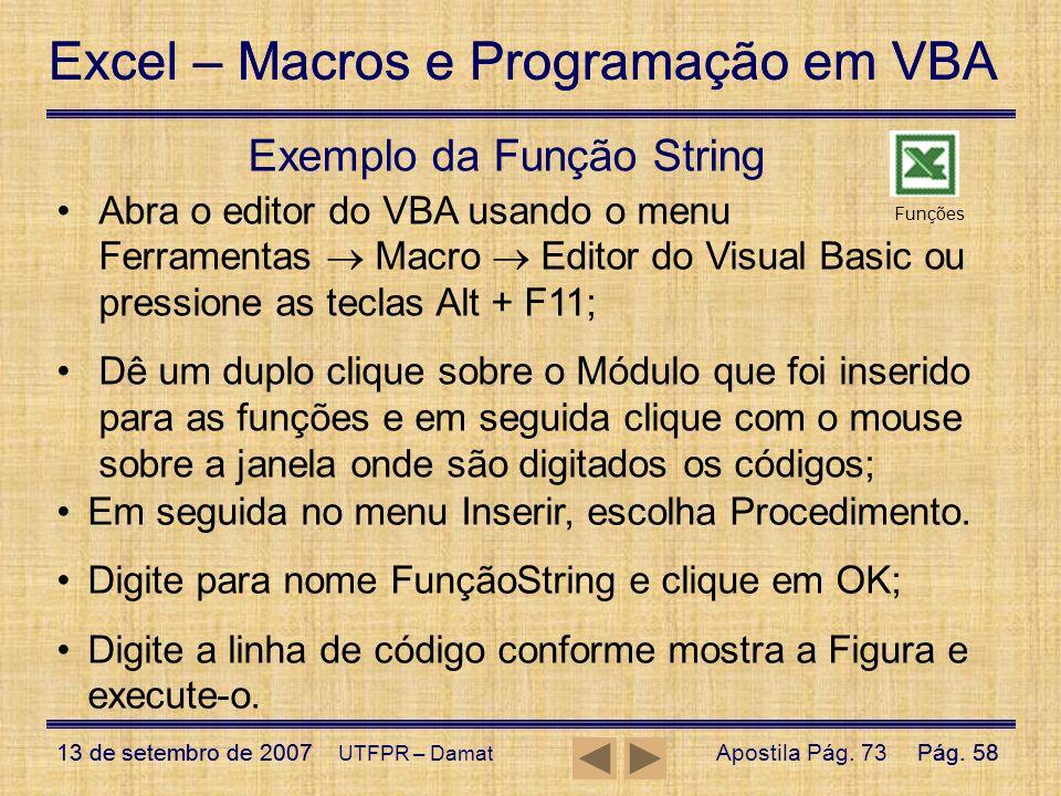 Excel – Macros e Programação em VBA 13 de setembro de 2007Pág. 58 Excel – Macros e Programação em VBA 13 de setembro de 2007Pág. 58 UTFPR – Damat Exem