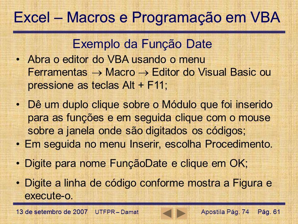 Excel – Macros e Programação em VBA 13 de setembro de 2007Pág. 61 Excel – Macros e Programação em VBA 13 de setembro de 2007Pág. 61 UTFPR – Damat Exem