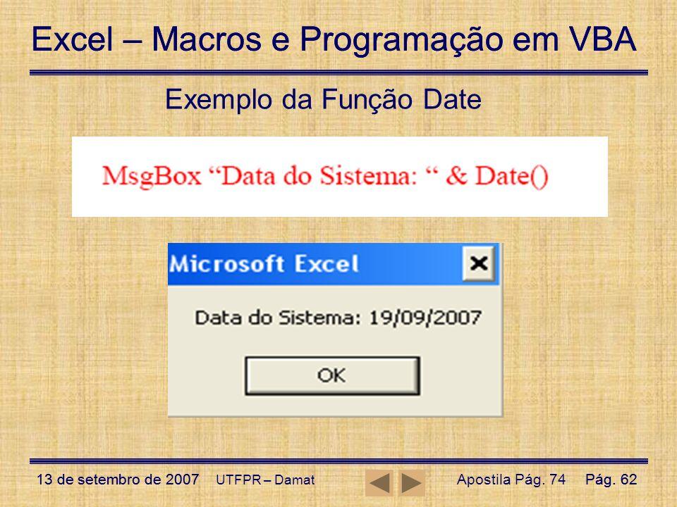 Excel – Macros e Programação em VBA 13 de setembro de 2007Pág. 62 Excel – Macros e Programação em VBA 13 de setembro de 2007Pág. 62 UTFPR – Damat Exem