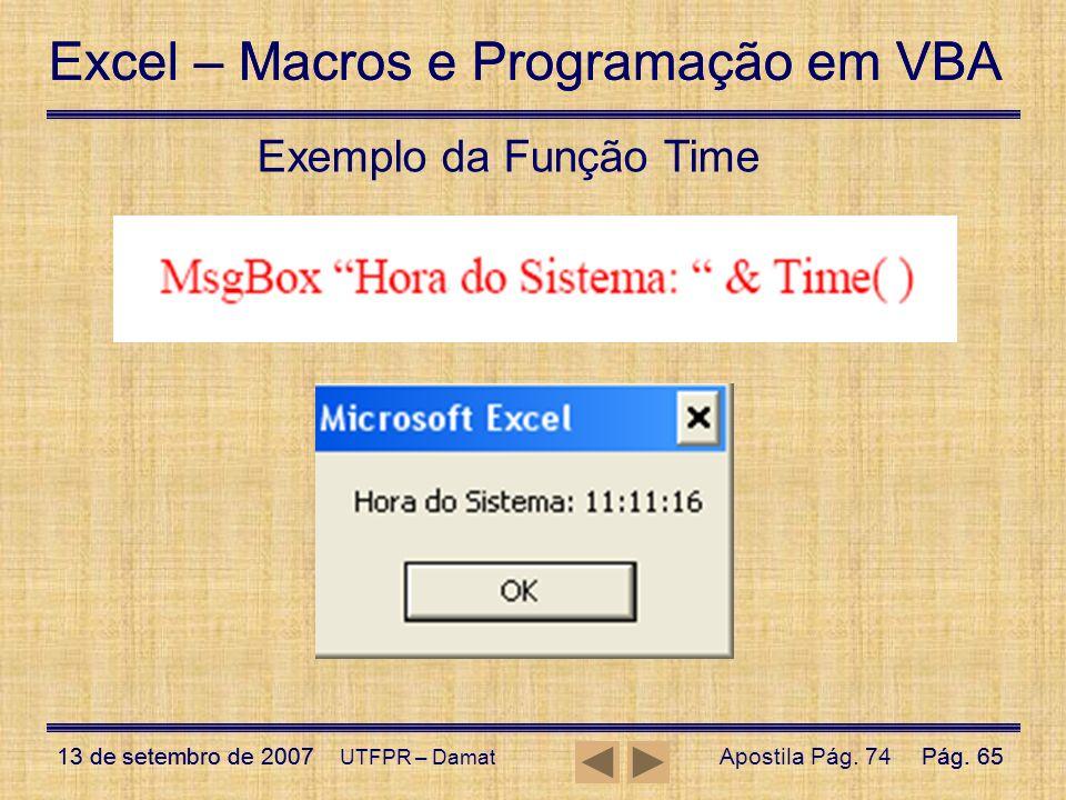 Excel – Macros e Programação em VBA 13 de setembro de 2007Pág. 65 Excel – Macros e Programação em VBA 13 de setembro de 2007Pág. 65 UTFPR – Damat Exem