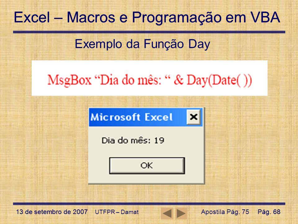 Excel – Macros e Programação em VBA 13 de setembro de 2007Pág. 68 Excel – Macros e Programação em VBA 13 de setembro de 2007Pág. 68 UTFPR – Damat Exem