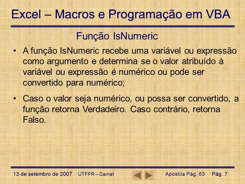Excel – Macros e Programação em VBA 13 de setembro de 2007Pág. 7 Excel – Macros e Programação em VBA 13 de setembro de 2007Pág. 7 UTFPR – Damat Função