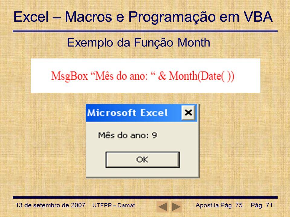 Excel – Macros e Programação em VBA 13 de setembro de 2007Pág. 71 Excel – Macros e Programação em VBA 13 de setembro de 2007Pág. 71 UTFPR – Damat Exem