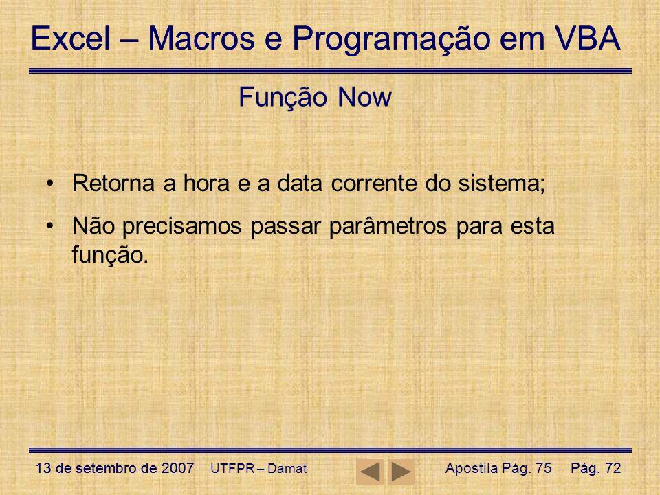 Excel – Macros e Programação em VBA 13 de setembro de 2007Pág. 72 Excel – Macros e Programação em VBA 13 de setembro de 2007Pág. 72 UTFPR – Damat Funç