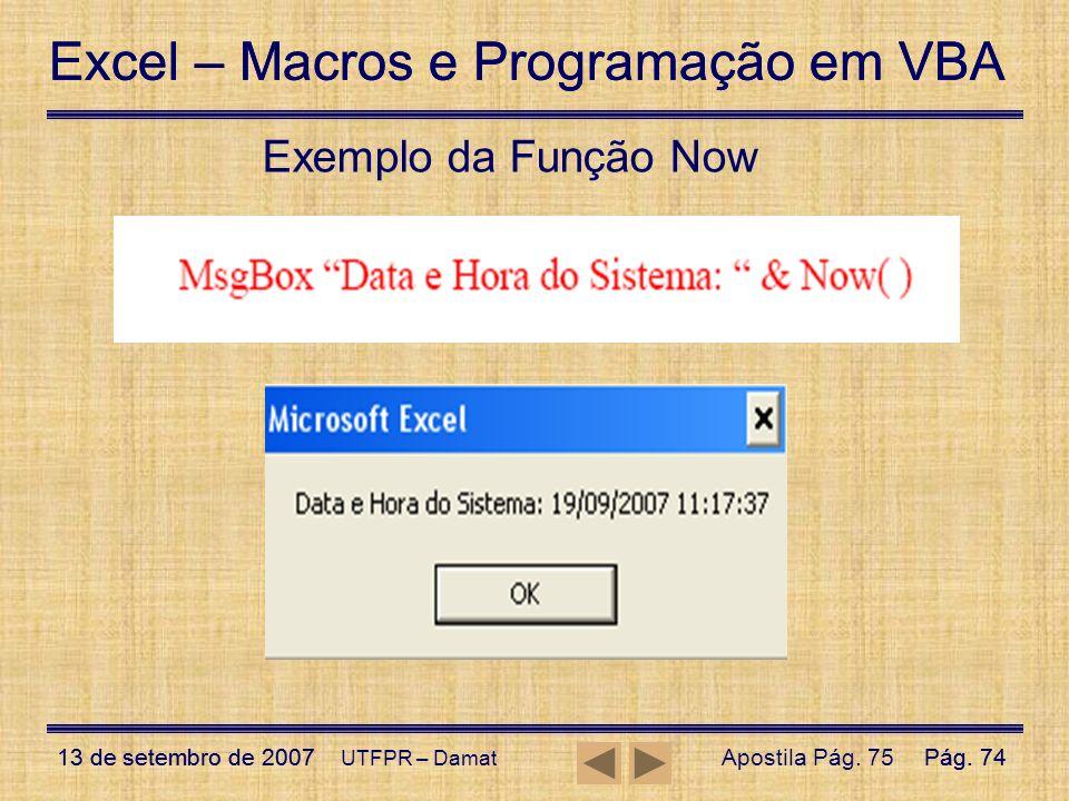 Excel – Macros e Programação em VBA 13 de setembro de 2007Pág. 74 Excel – Macros e Programação em VBA 13 de setembro de 2007Pág. 74 UTFPR – Damat Exem