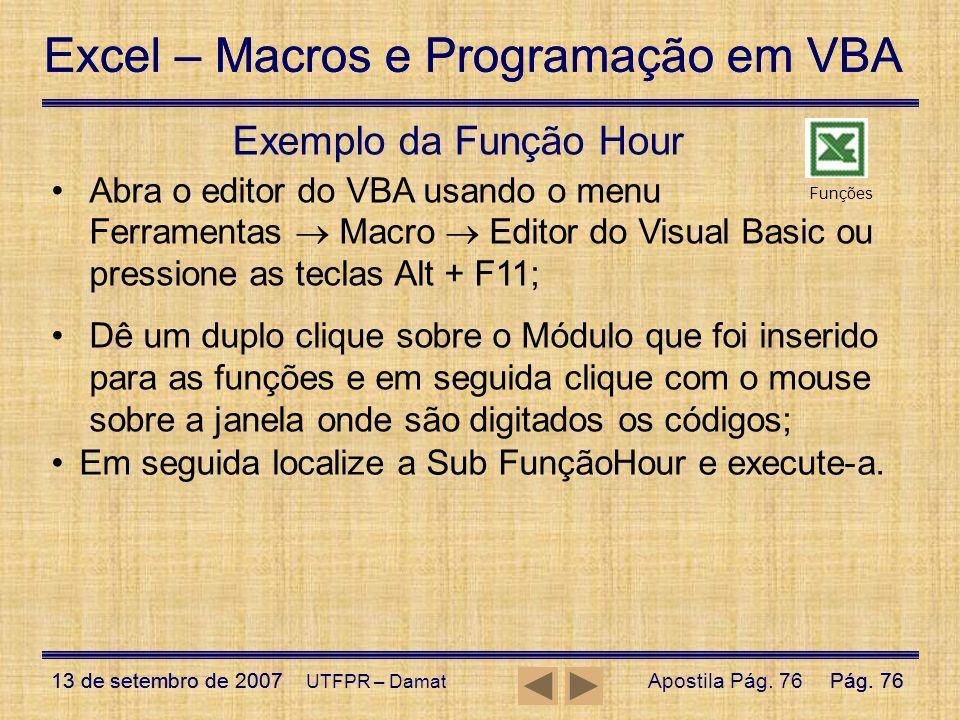 Excel – Macros e Programação em VBA 13 de setembro de 2007Pág. 76 Excel – Macros e Programação em VBA 13 de setembro de 2007Pág. 76 UTFPR – Damat Exem