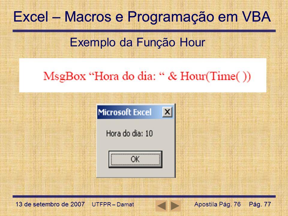 Excel – Macros e Programação em VBA 13 de setembro de 2007Pág. 77 Excel – Macros e Programação em VBA 13 de setembro de 2007Pág. 77 UTFPR – Damat Exem