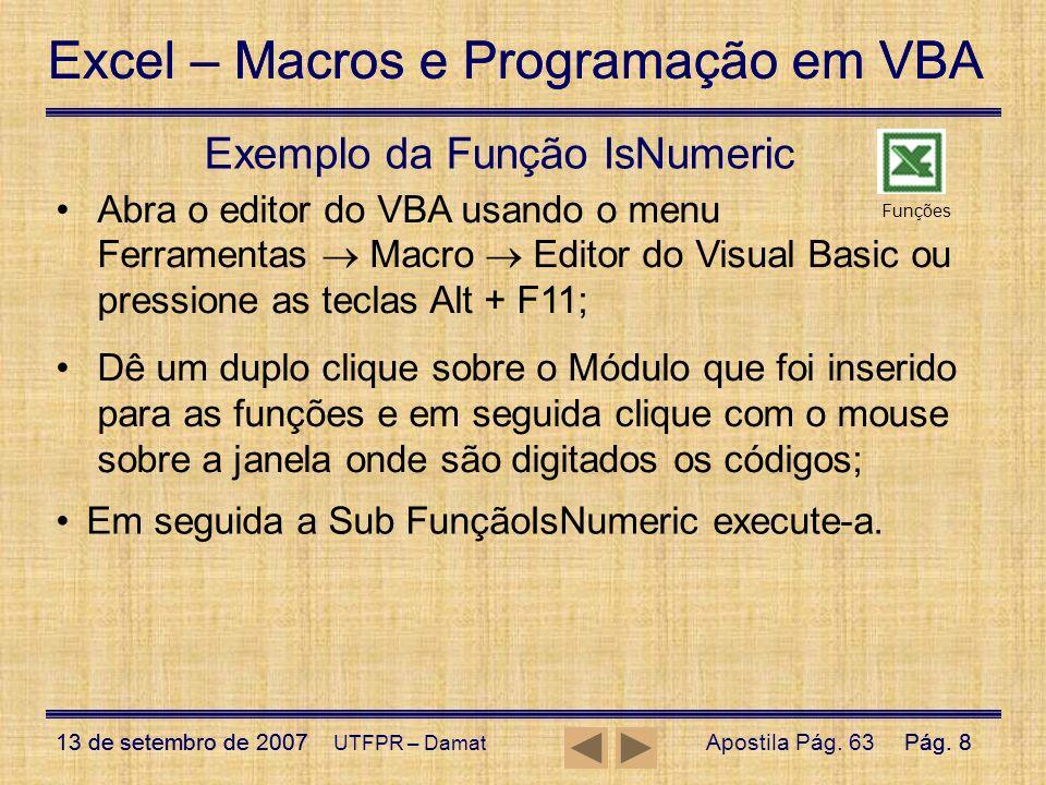 Excel – Macros e Programação em VBA 13 de setembro de 2007Pág. 8 Excel – Macros e Programação em VBA 13 de setembro de 2007Pág. 8 UTFPR – Damat Exempl