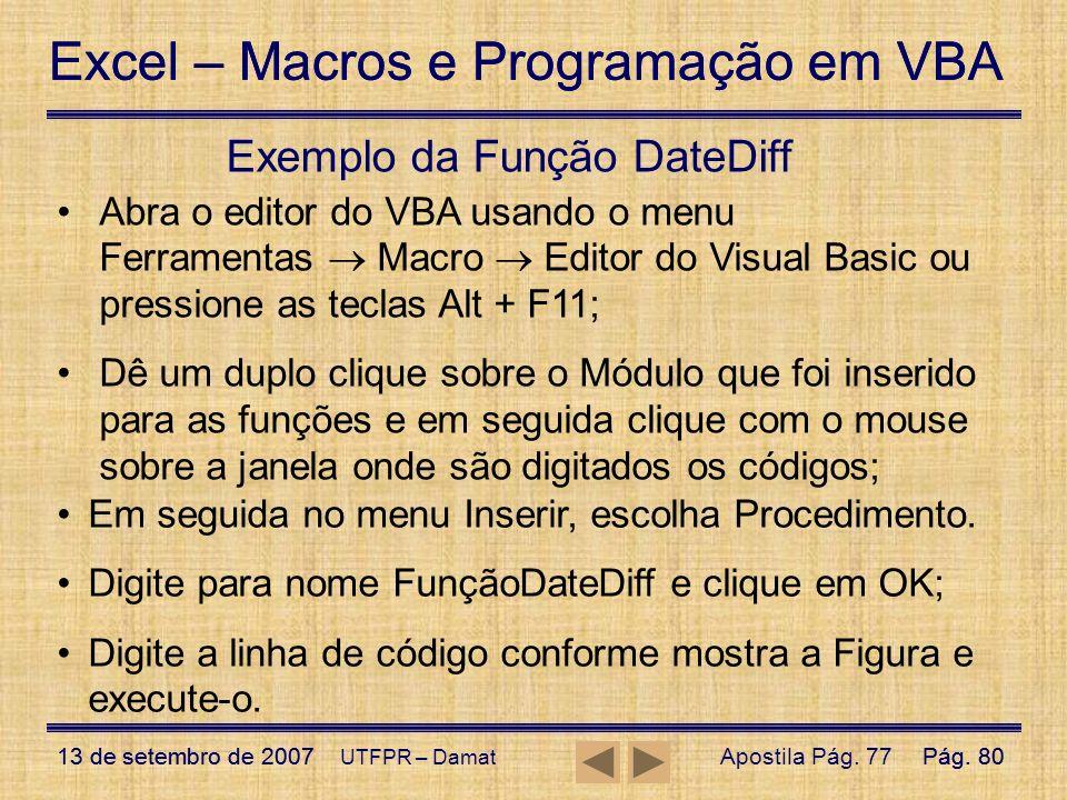 Excel – Macros e Programação em VBA 13 de setembro de 2007Pág. 80 Excel – Macros e Programação em VBA 13 de setembro de 2007Pág. 80 UTFPR – Damat Exem