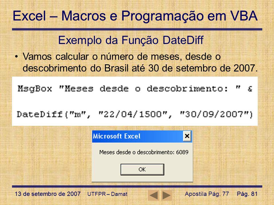 Excel – Macros e Programação em VBA 13 de setembro de 2007Pág. 81 Excel – Macros e Programação em VBA 13 de setembro de 2007Pág. 81 UTFPR – Damat Exem