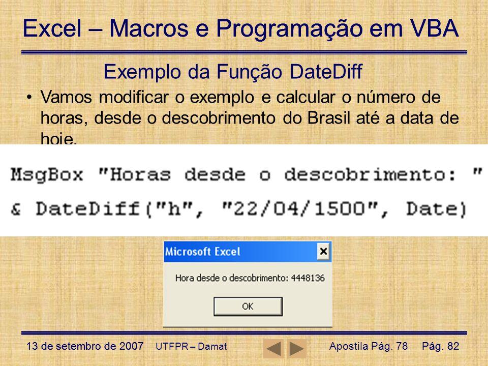 Excel – Macros e Programação em VBA 13 de setembro de 2007Pág. 82 Excel – Macros e Programação em VBA 13 de setembro de 2007Pág. 82 UTFPR – Damat Exem