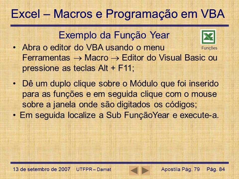 Excel – Macros e Programação em VBA 13 de setembro de 2007Pág. 84 Excel – Macros e Programação em VBA 13 de setembro de 2007Pág. 84 UTFPR – Damat Exem