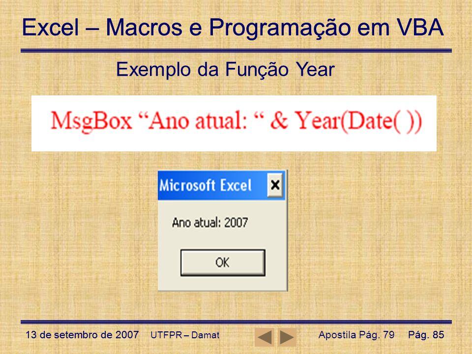 Excel – Macros e Programação em VBA 13 de setembro de 2007Pág. 85 Excel – Macros e Programação em VBA 13 de setembro de 2007Pág. 85 UTFPR – Damat Exem