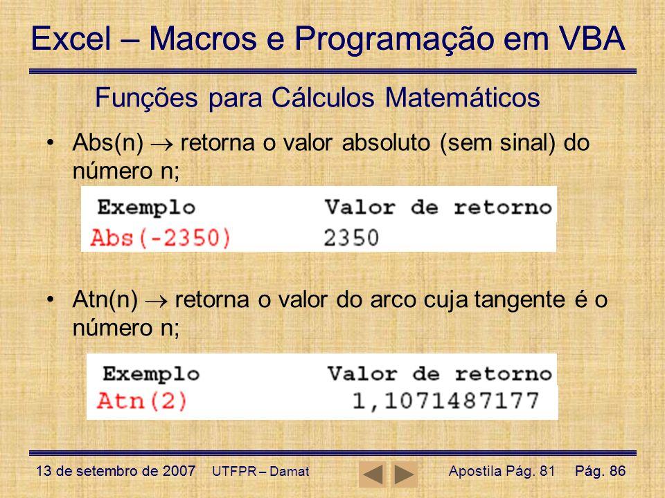 Excel – Macros e Programação em VBA 13 de setembro de 2007Pág. 86 Excel – Macros e Programação em VBA 13 de setembro de 2007Pág. 86 UTFPR – Damat Funç