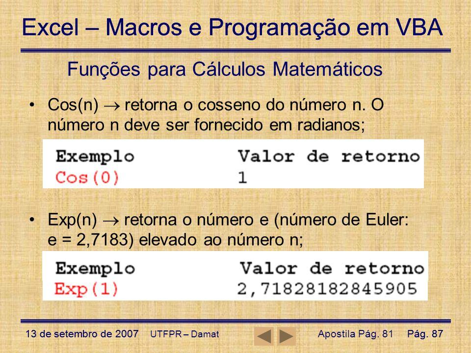Excel – Macros e Programação em VBA 13 de setembro de 2007Pág. 87 Excel – Macros e Programação em VBA 13 de setembro de 2007Pág. 87 UTFPR – Damat Funç