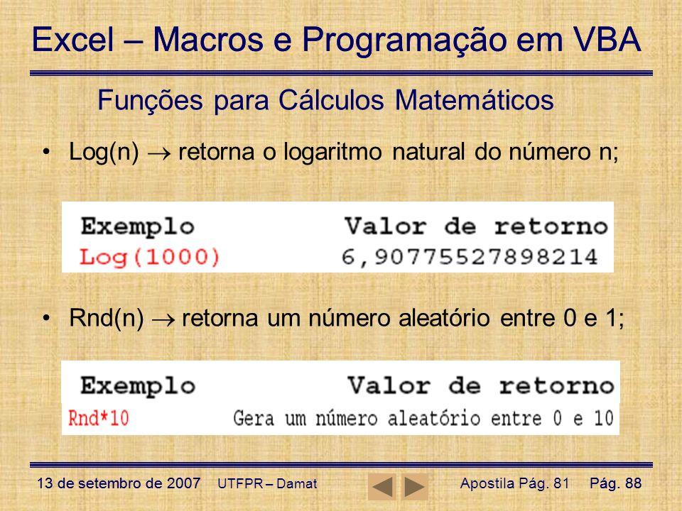 Excel – Macros e Programação em VBA 13 de setembro de 2007Pág. 88 Excel – Macros e Programação em VBA 13 de setembro de 2007Pág. 88 UTFPR – Damat Funç
