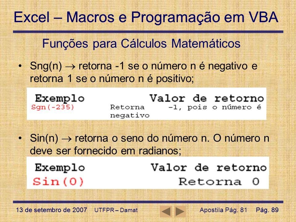 Excel – Macros e Programação em VBA 13 de setembro de 2007Pág. 89 Excel – Macros e Programação em VBA 13 de setembro de 2007Pág. 89 UTFPR – Damat Funç