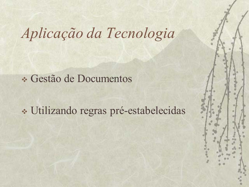 Aplicação da Tecnologia Gestão de Documentos Utilizando regras pré-estabelecidas
