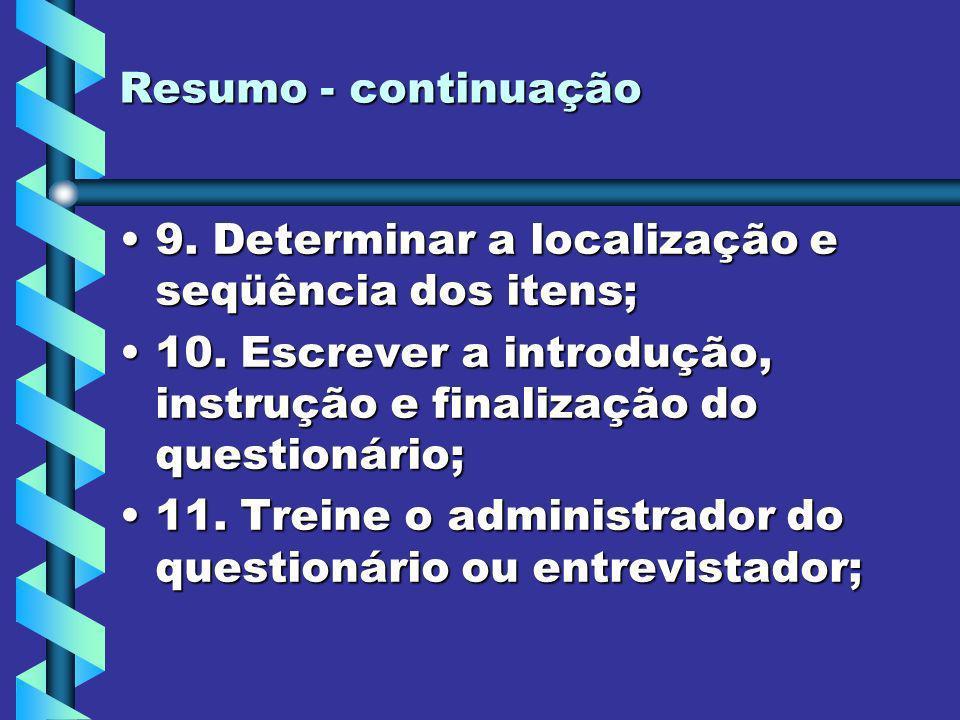 Resumo - continuação 9. Determinar a localização e seqüência dos itens;9. Determinar a localização e seqüência dos itens; 10. Escrever a introdução, i