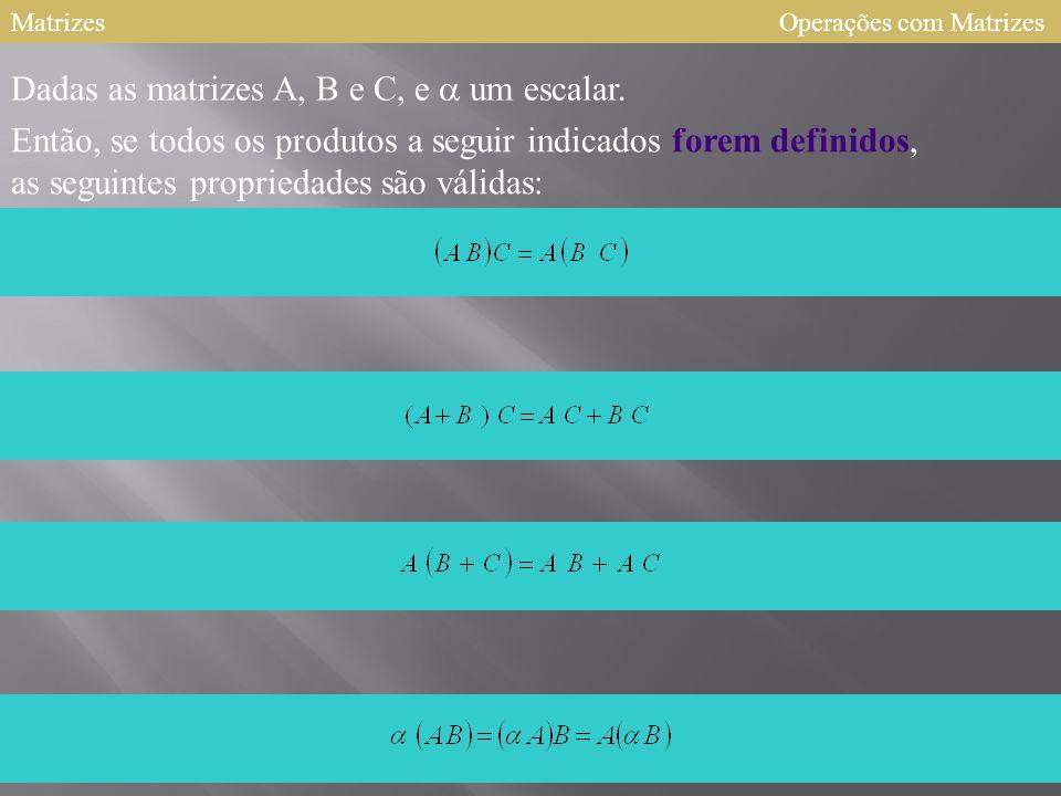 MatrizesOperações com Matrizes Produto de Matrizes Seja A uma matriz de tipo mxn e B uma matriz do tipo O produto de A por B é uma matriz C do tipo cu