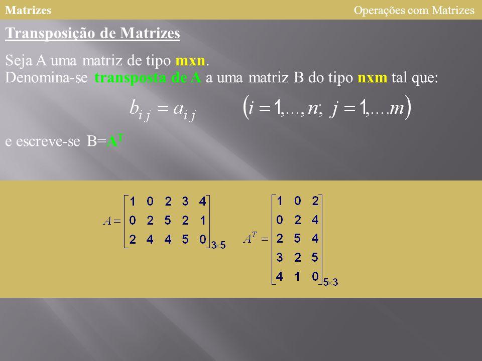 MatrizesOperações com Matrizes Então, se todos os produtos a seguir indicados forem definidos, as seguintes propriedades são válidas: Dadas as matrize