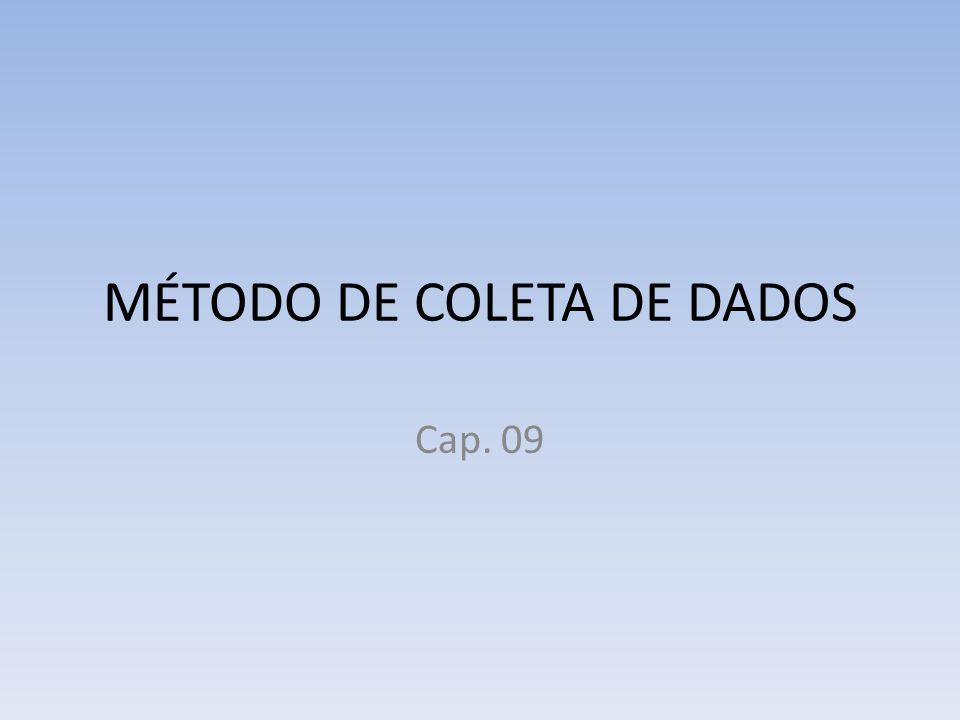 MÉTODO DE COLETA DE DADOS Cap. 09