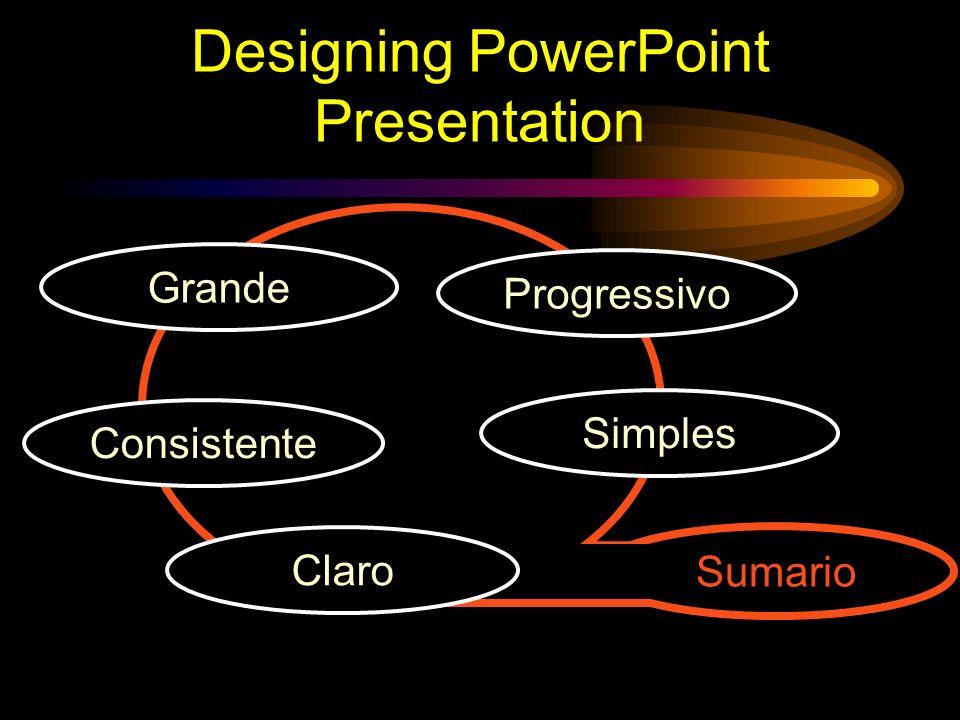 Quando criar Texto para suportar a comunicação Figuras para simplificar conceitos complexos Animaçoes para relaçoes complexas Visual para dar apoio e não, para distrair Sons somento quando absolutamente necessario Pense sobre as pessoas na sala quando criar slides