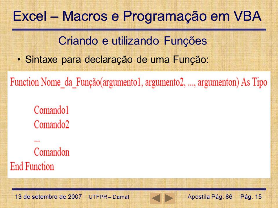 Excel – Macros e Programação em VBA 13 de setembro de 2007Pág. 15 Excel – Macros e Programação em VBA 13 de setembro de 2007Pág. 15 UTFPR – Damat Cria