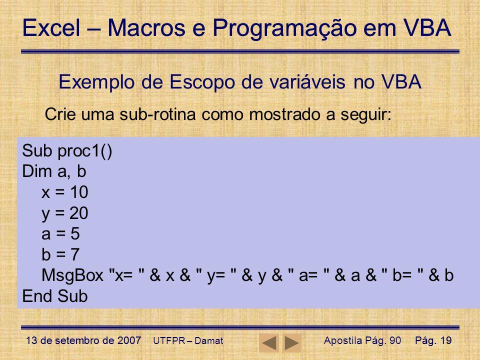 Excel – Macros e Programação em VBA 13 de setembro de 2007Pág. 19 Excel – Macros e Programação em VBA 13 de setembro de 2007Pág. 19 UTFPR – Damat Exem