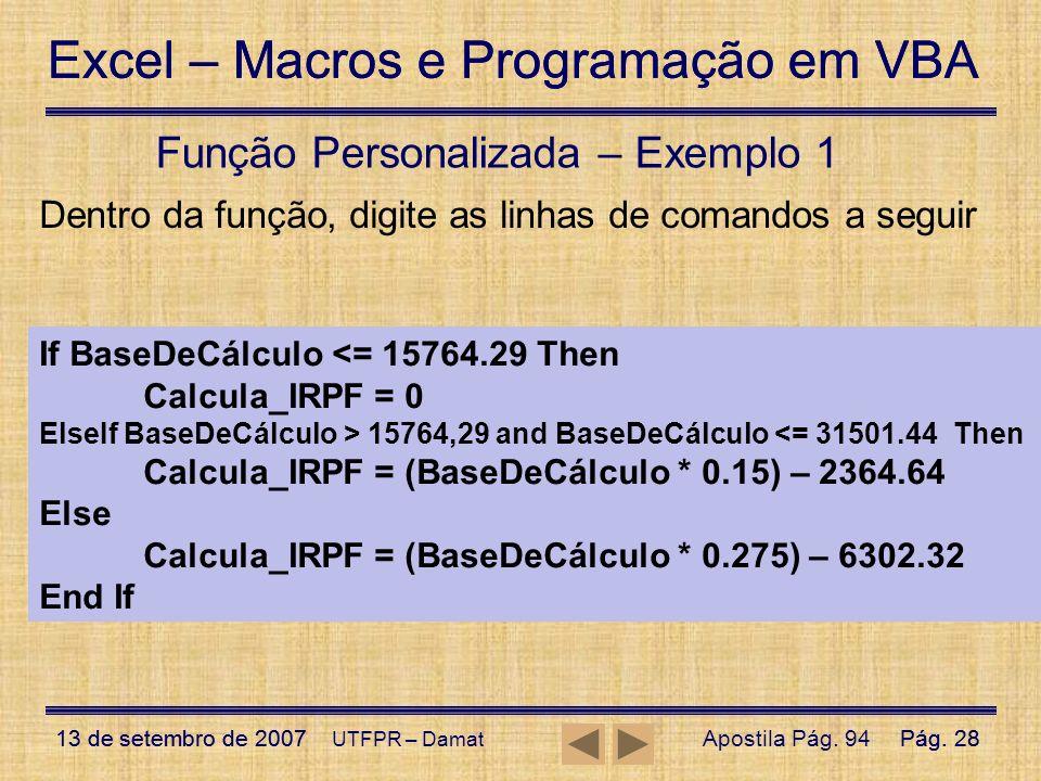 Excel – Macros e Programação em VBA 13 de setembro de 2007Pág. 28 Excel – Macros e Programação em VBA 13 de setembro de 2007Pág. 28 UTFPR – Damat Funç