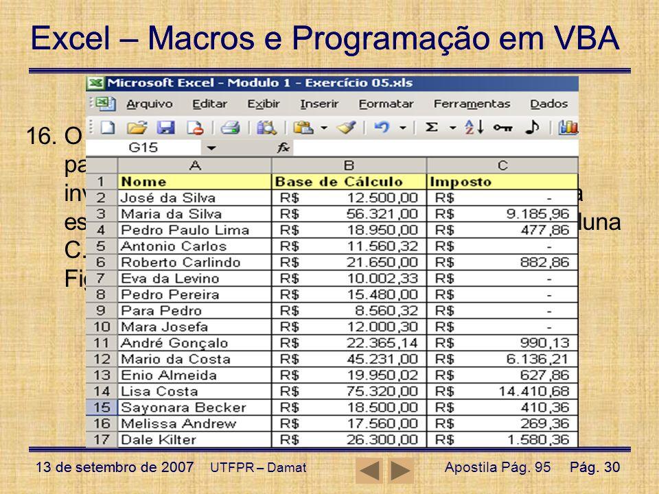 Excel – Macros e Programação em VBA 13 de setembro de 2007Pág. 30 Excel – Macros e Programação em VBA 13 de setembro de 2007Pág. 30 UTFPR – Damat Funç