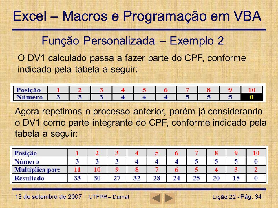 Excel – Macros e Programação em VBA 13 de setembro de 2007Pág. 34 Excel – Macros e Programação em VBA 13 de setembro de 2007Pág. 34 UTFPR – Damat Liçã
