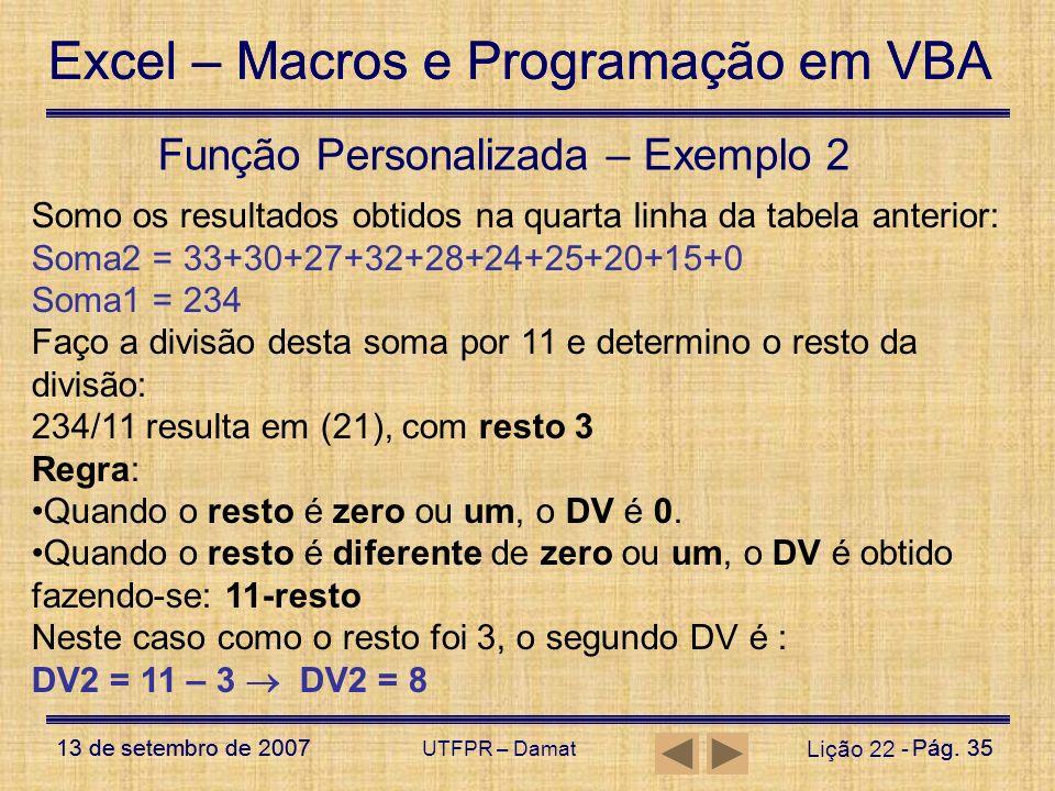 Excel – Macros e Programação em VBA 13 de setembro de 2007Pág. 35 Excel – Macros e Programação em VBA 13 de setembro de 2007Pág. 35 UTFPR – Damat Liçã