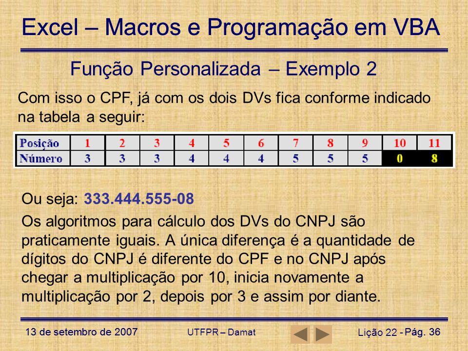 Excel – Macros e Programação em VBA 13 de setembro de 2007Pág. 36 Excel – Macros e Programação em VBA 13 de setembro de 2007Pág. 36 UTFPR – Damat Liçã
