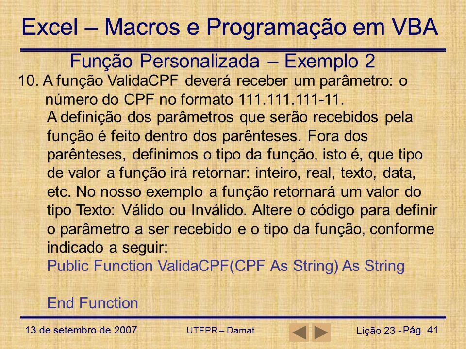 Excel – Macros e Programação em VBA 13 de setembro de 2007Pág. 41 Excel – Macros e Programação em VBA 13 de setembro de 2007Pág. 41 UTFPR – Damat Liçã