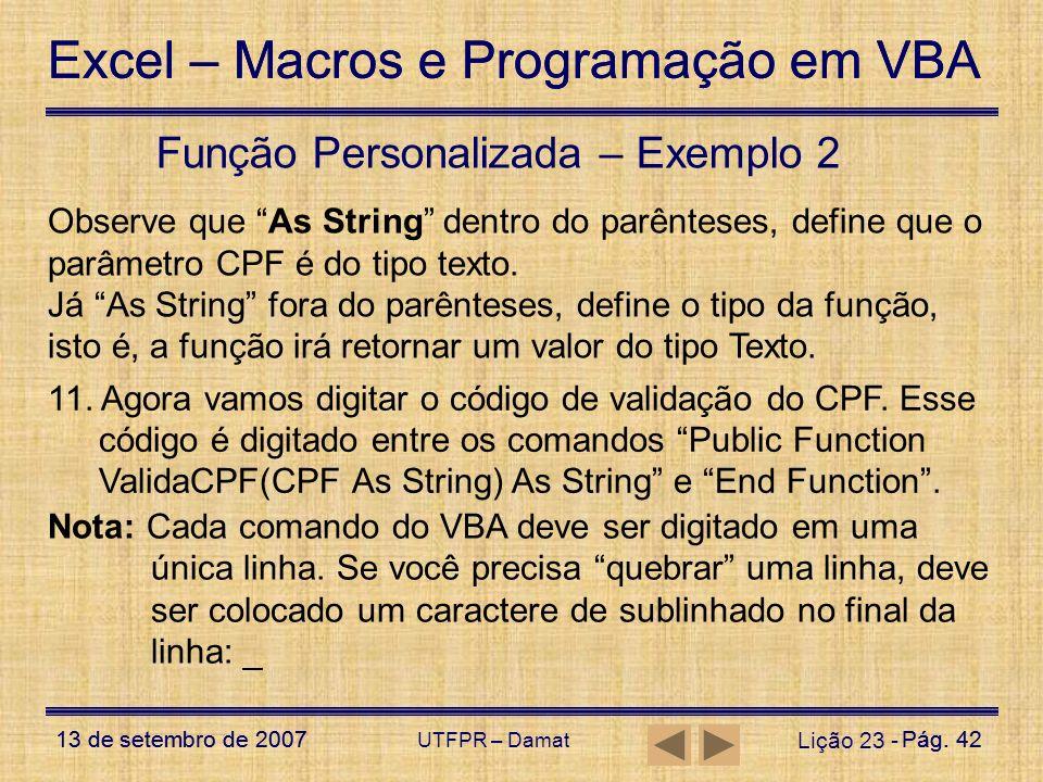 Excel – Macros e Programação em VBA 13 de setembro de 2007Pág. 42 Excel – Macros e Programação em VBA 13 de setembro de 2007Pág. 42 UTFPR – Damat Liçã
