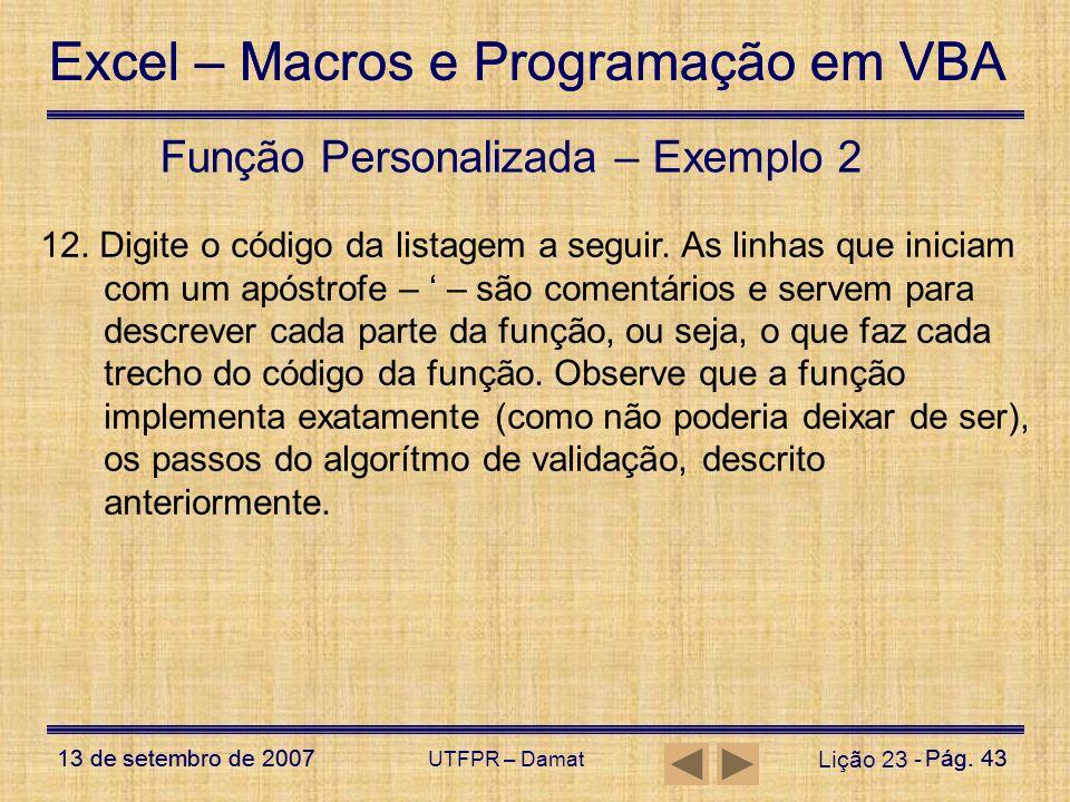 Excel – Macros e Programação em VBA 13 de setembro de 2007Pág. 43 Excel – Macros e Programação em VBA 13 de setembro de 2007Pág. 43 UTFPR – Damat Liçã