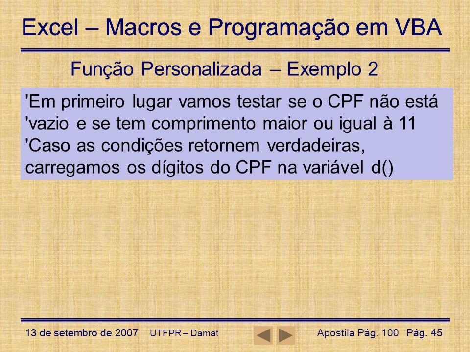 Excel – Macros e Programação em VBA 13 de setembro de 2007Pág. 45 Excel – Macros e Programação em VBA 13 de setembro de 2007Pág. 45 UTFPR – Damat Funç